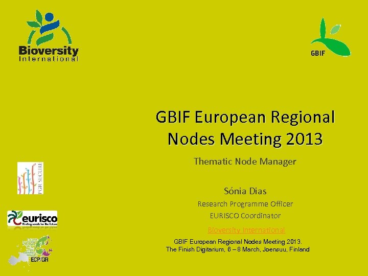 GBIF European Regional Nodes Meeting 2013 Thematic Node Manager Sónia Dias Research Programme Officer