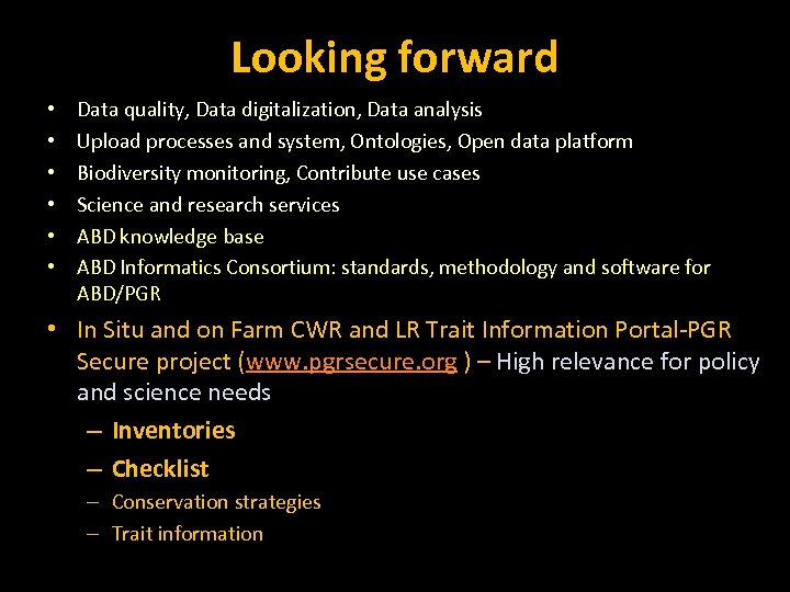 Looking forward • • • Data quality, Data digitalization, Data analysis Upload processes and