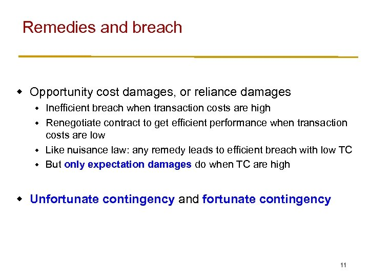 Remedies and breach w Opportunity cost damages, or reliance damages Inefficient breach when transaction