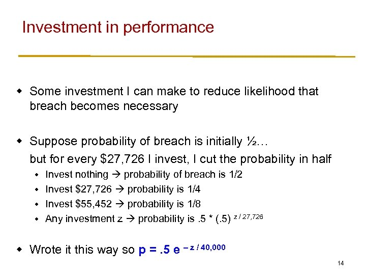 Investment in performance w Some investment I can make to reduce likelihood that breach