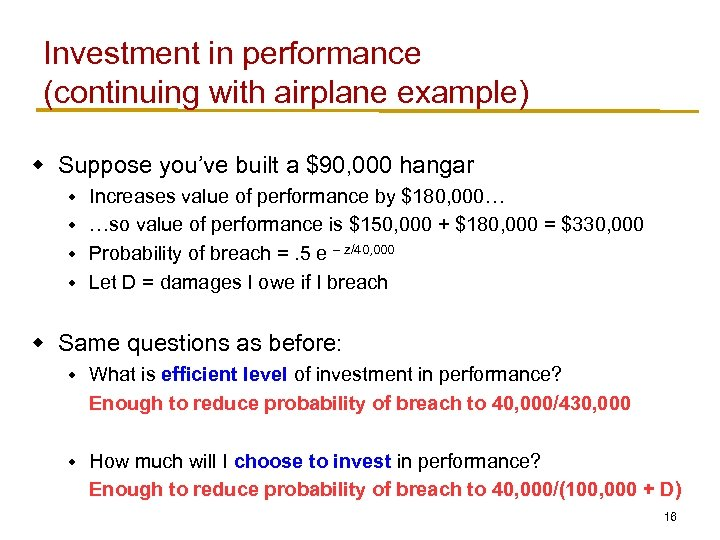 Investment in performance (continuing with airplane example) w Suppose you've built a $90, 000