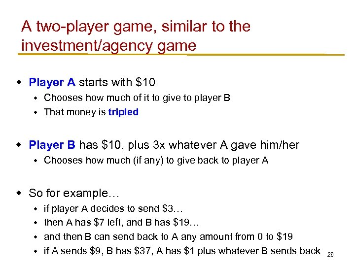 A two-player game, similar to the investment/agency game w Player A starts with $10
