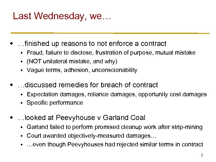Last Wednesday, we… w …finished up reasons to not enforce a contract Fraud, failure
