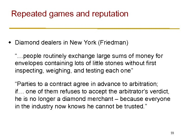 "Repeated games and reputation w Diamond dealers in New York (Friedman) ""…people routinely exchange"