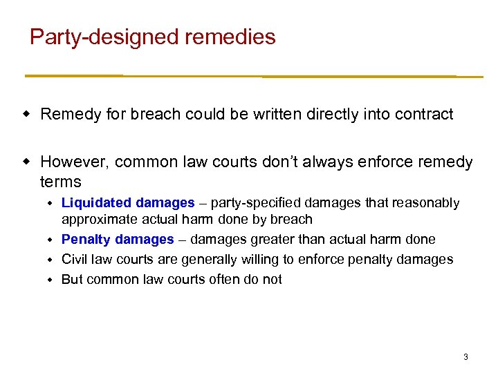 Party-designed remedies w Remedy for breach could be written directly into contract w However,