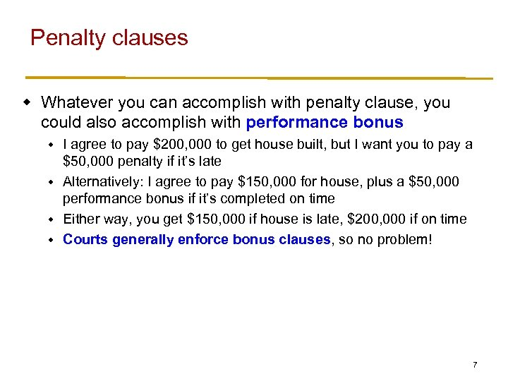 Penalty clauses w Whatever you can accomplish with penalty clause, you could also accomplish