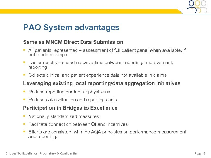 PAO System advantages Same as MNCM Direct Data Submission § All patients represented –