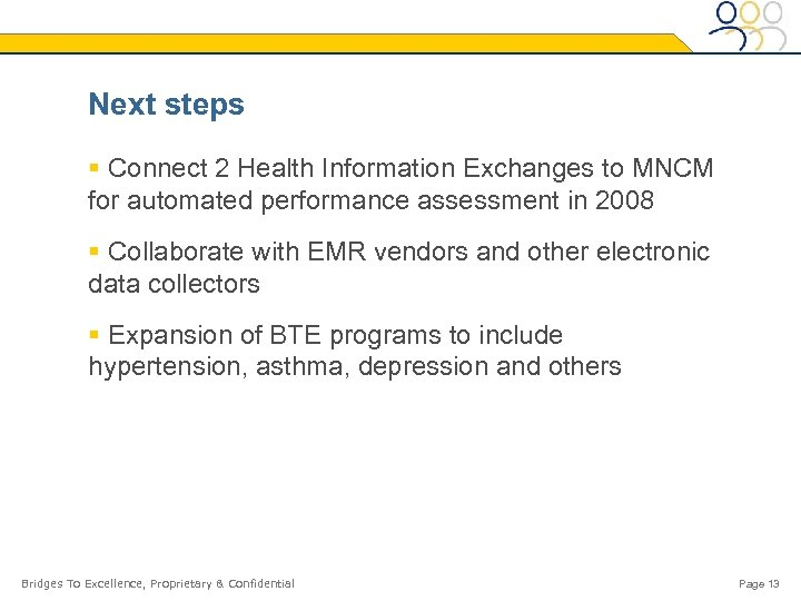 Next steps § Connect 2 Health Information Exchanges to MNCM for automated performance assessment
