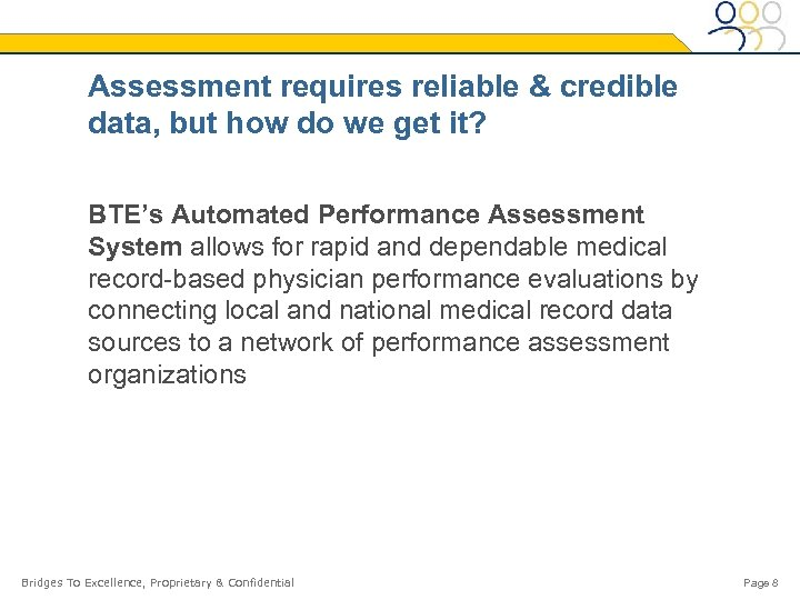 Assessment requires reliable & credible data, but how do we get it? BTE's Automated