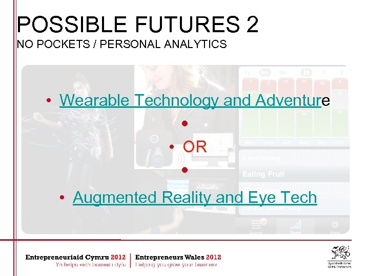 POSSIBLE FUTURES 2 NO POCKETS / PERSONAL ANALYTICS • Wearable Technology and Adventure •