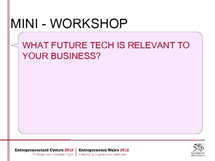 MINI - WORKSHOP WHAT FUTURE TECH IS RELEVANT TO YOUR BUSINESS?