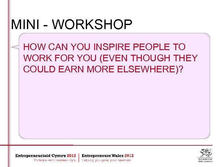MINI - WORKSHOP HOW CAN YOU INSPIRE PEOPLE TO WORK FOR YOU (EVEN THOUGH