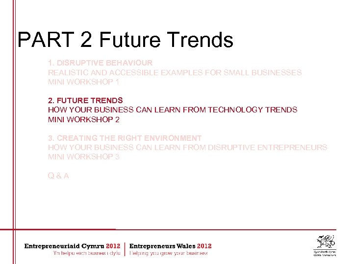 PART 2 Future Trends 1. DISRUPTIVE BEHAVIOUR REALISTIC AND ACCESSIBLE EXAMPLES FOR SMALL BUSINESSES