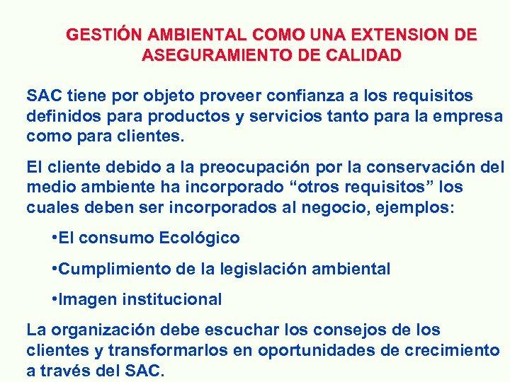 GESTIÓN AMBIENTAL COMO UNA EXTENSION DE ASEGURAMIENTO DE CALIDAD SAC tiene por objeto proveer