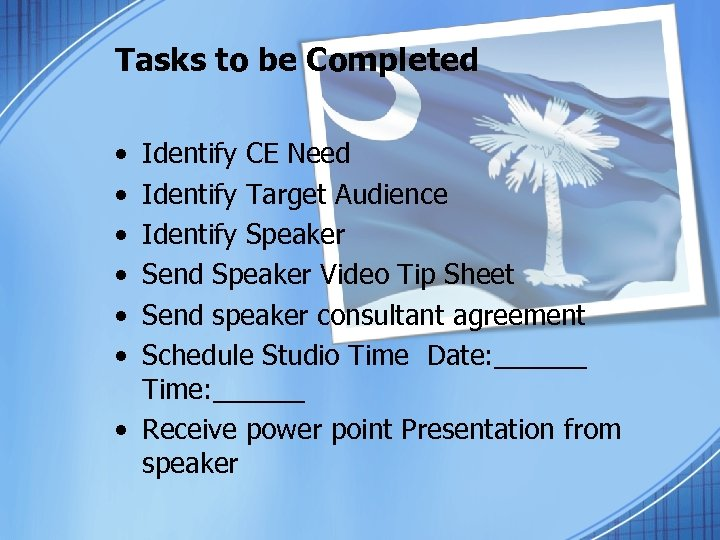Tasks to be Completed • • • Identify CE Need Identify Target Audience Identify