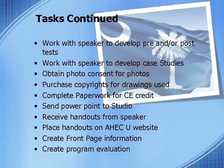 Tasks Continued • Work with speaker to develop pre and/or post tests • Work