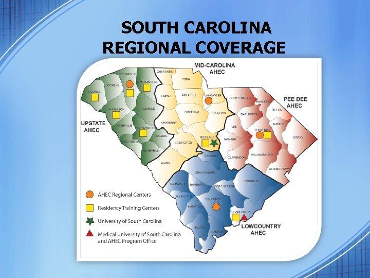 SOUTH CAROLINA REGIONAL COVERAGE