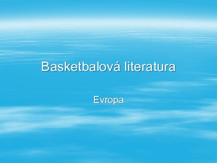 Basketbalová literatura Evropa