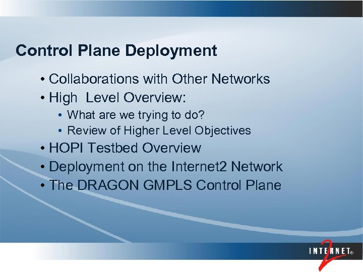 Control Plane Deployment • Collaborations with Other Networks • High Level Overview: • What
