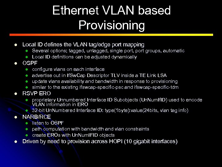 Ethernet VLAN based Provisioning l Local ID defines the VLAN tag/edge port mapping l