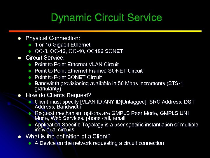 Dynamic Circuit Service l Physical Connection: l l l Circuit Service: l l l