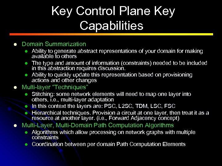 "Key Control Plane Key Capabilities l Domain Summarization l l Multi-layer ""Techniques"" l l"