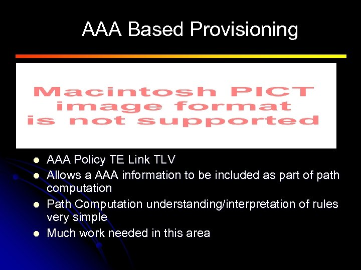 AAA Based Provisioning l l AAA Policy TE Link TLV Allows a AAA information
