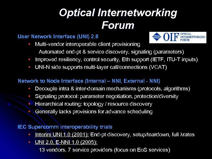 Optical Internetworking Forum User Network Interface (UNI) 2. 0 • Multi-vendor interoperable client provisioning