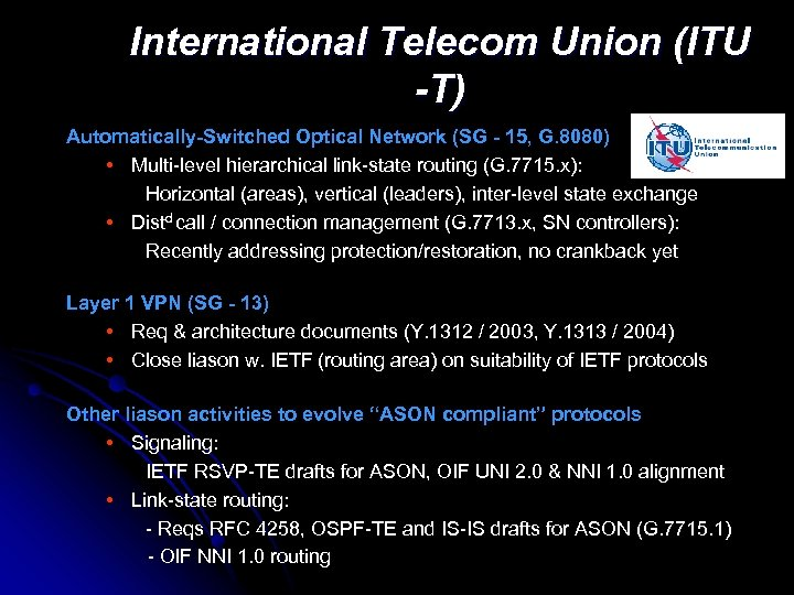 International Telecom Union (ITU -T) Automatically-Switched Optical Network (SG - 15, G. 8080) •