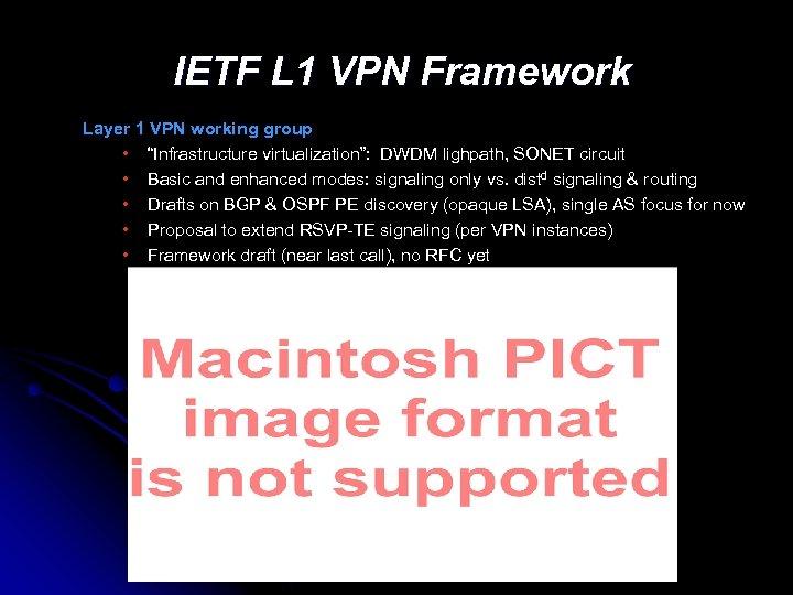"IETF L 1 VPN Framework Layer 1 VPN working group • ""Infrastructure virtualization"": DWDM"