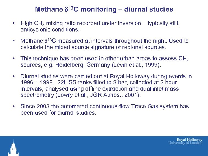 Methane d 13 C monitoring – diurnal studies • High CH 4 mixing ratio
