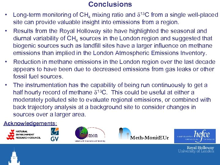 Conclusions • Long-term monitoring of CH 4 mixing ratio and d 13 C from