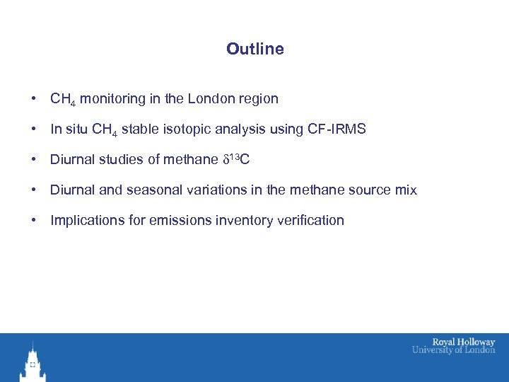 Outline • CH 4 monitoring in the London region • In situ CH 4