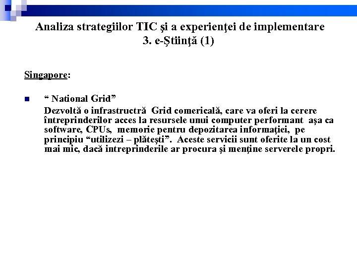 """Analiza strategiilor TIC şi a experienţei de implementare 3. e-Ştiinţă (1) Singapore: """""""