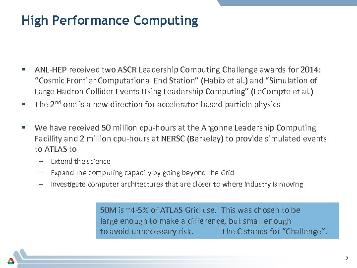 High Performance Computing § § § ANL-HEP received two ASCR Leadership Computing Challenge awards