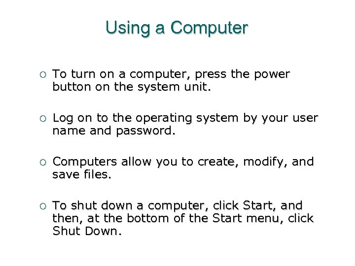 Using a Computer ¡ To turn on a computer, press the power button on