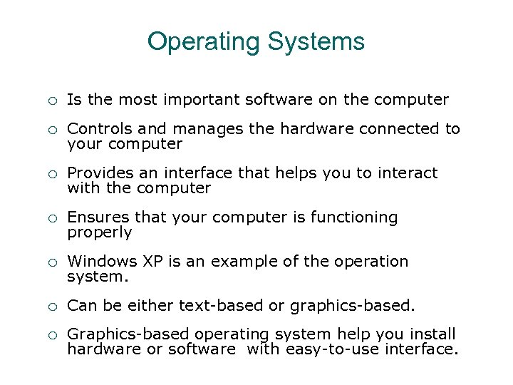 Operating Systems ¡ Is the most important software on the computer ¡ Controls and
