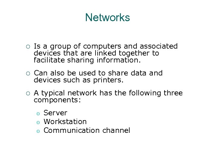 Networks ¡ Is a group of computers and associated devices that are linked together