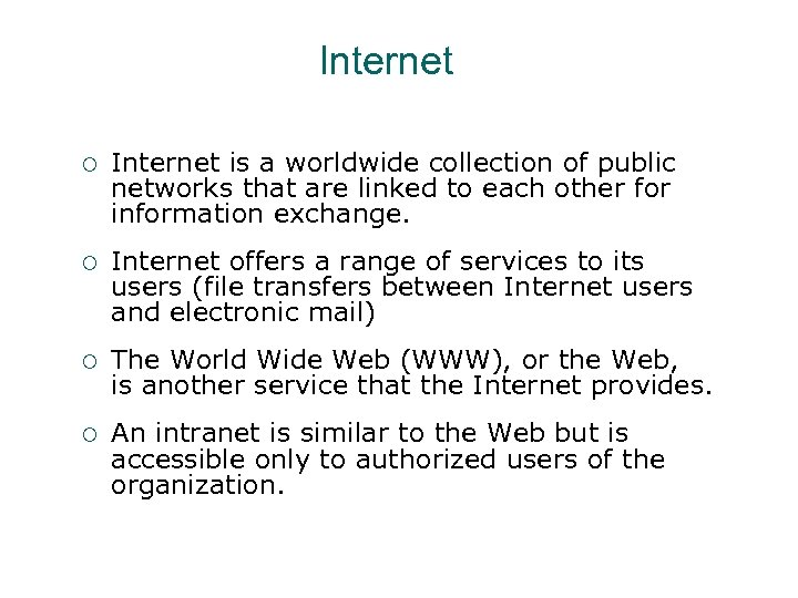 Internet ¡ Internet is a worldwide collection of public networks that are linked to