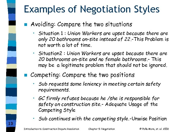 Examples of Negotiation Styles n Avoiding: Compare the two situations • Situation 1 :
