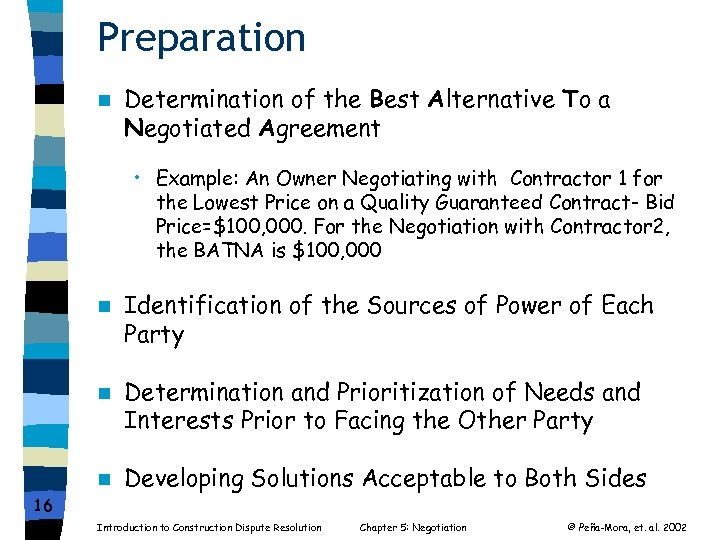 Preparation n Determination of the Best Alternative To a Negotiated Agreement • Example: An