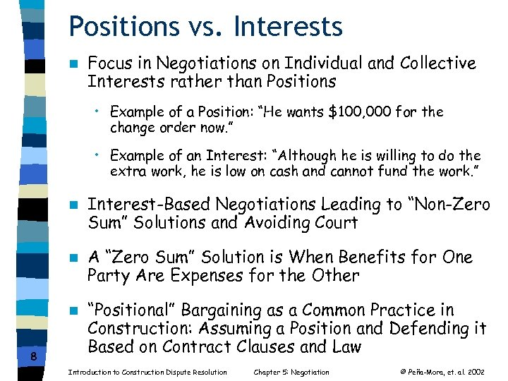 Positions vs. Interests n Focus in Negotiations on Individual and Collective Interests rather than