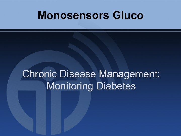 Monosensors Gluco Chronic Disease Management: Monitoring Diabetes