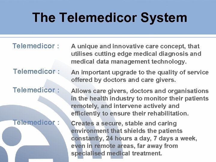 The Telemedicor System Telemedicor : A unique and innovative care concept, that utilises cutting