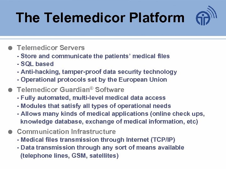 The Telemedicor Platform Telemedicor Servers - Store and communicate the patients' medical files -
