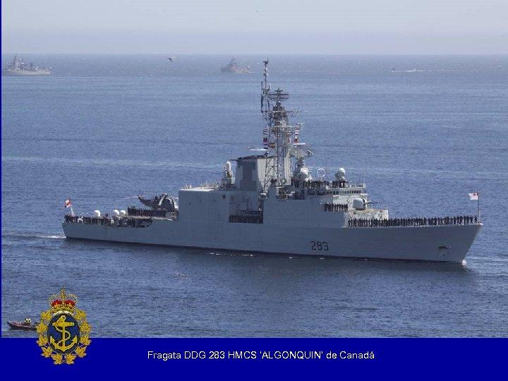 Fragata DDG 283 HMCS 'ALGONQUIN' de Canadá