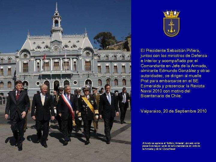 El Presidente Sebastián Piñera, juntos con los ministros de Defensa e Interior y acompañado