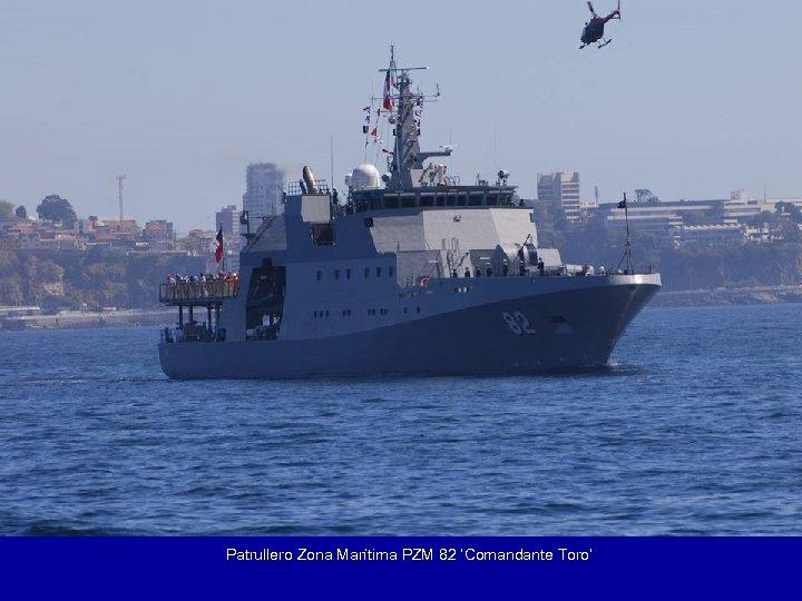 Patrullero Zona Marítima PZM 82 'Comandante Toro'