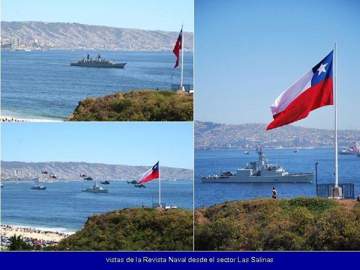 vistas de la Revista Naval desde el sector Las Salinas