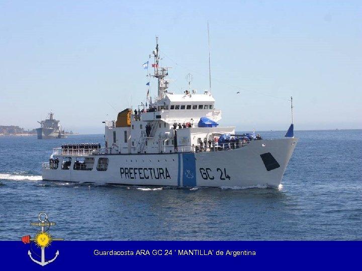 Guardacosta ARA GC 24 ' MANTILLA' de Argentina